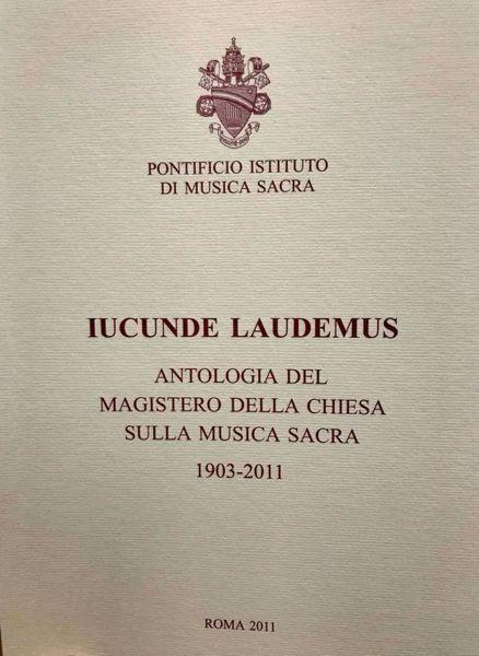 Immagine di Iucunde Laudemus. Antologia del Magistero della Chiesa sulla Musica Sacra 1903-2005