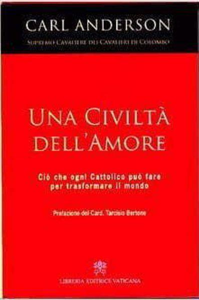 Imagen de Una civiltà dell' amore. Ciò che ogni cattolico può fare per trasformare il mondo Carl Anderson