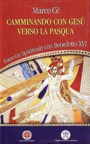 Picture of Camminando con Gesù verso la Pasqua. Esercizi spirituali con Benedetto XVI Marco Cé