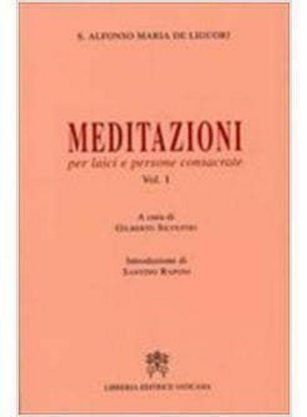 Immagine di Meditazioni per laici e persone consacrate. Volume 1 S. Alfonso Maria De' Liguori Gilberto De Silvestri