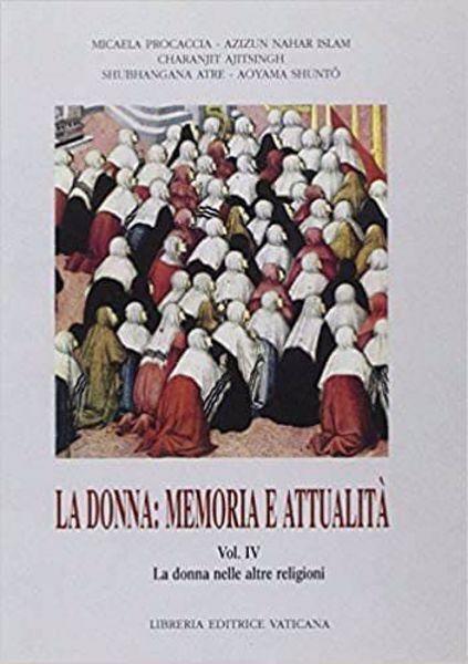 Immagine di La donna: memoria e attualità Volume 4: La donna nelle altre religioni Luigi Borriello