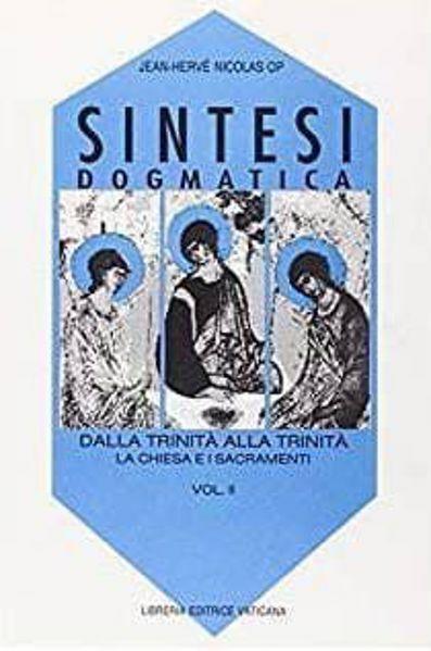 Imagen de Sintesi dogmatica. Dalla Trinità alla Trinità. Volume 2: La Chiesa e i sacramenti Jean Hervé Nicolas