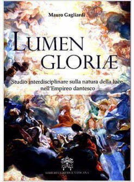 Imagen de Lumen gloriae. Studio interdisciplinare sulla natura della luce nell' empireo dantesco Mauro Gagliardi