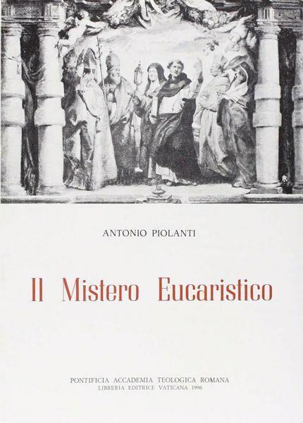 Picture of Il Mistero Eucaristico. 4° edizione Antonio Piolanti