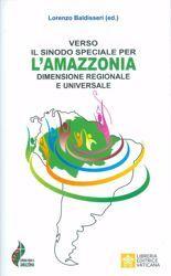 Immagine di Verso il Sinodo Speciale per l' Amazzonia. Dimensione regionale e universale Lorenzo Baldisseri