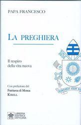 Picture of La Preghiera. Il respiro della nuova vita Papa Francesco