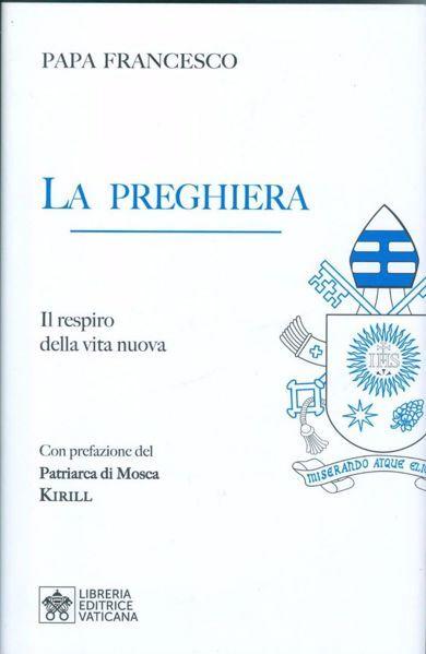 Immagine di La Preghiera. Il respiro della nuova vita Papa Francesco