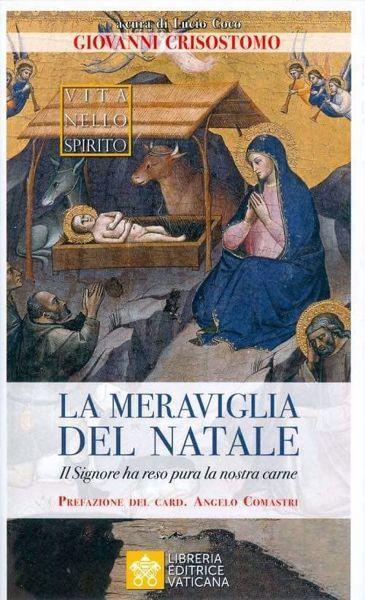 Picture of La meraviglia del Natale. Il Signore ha reso pura la nostra carne San Giovanni Crisostomo