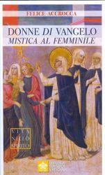 Picture of Donne di Vangelo. Mistica al femminile Felice Accrocca