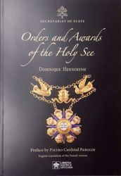 Picture of Orders and Awards of the Holy See + Ordres et Décorations du Saint-Siège Dominique Henneresse