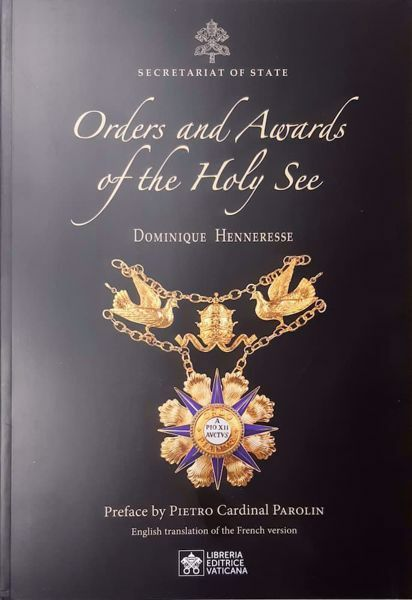 Immagine di Orders and Awards of the Holy See + Ordres et Décorations du Saint-Siège Dominique Henneresse