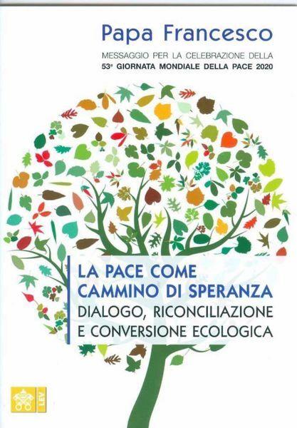 Picture of Messaggio per la celebrazione della 53° Giornata Mondiale della Pace 2020 Papa Francesco