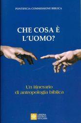 Immagine di Che cosa è l'Uomo? Un itinerario di antropologia biblica Pontificia Commissione Biblica