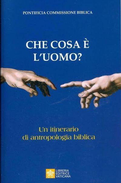 Picture of Che cosa è l'Uomo? Un itinerario di antropologia biblica Pontificia Commissione Biblica