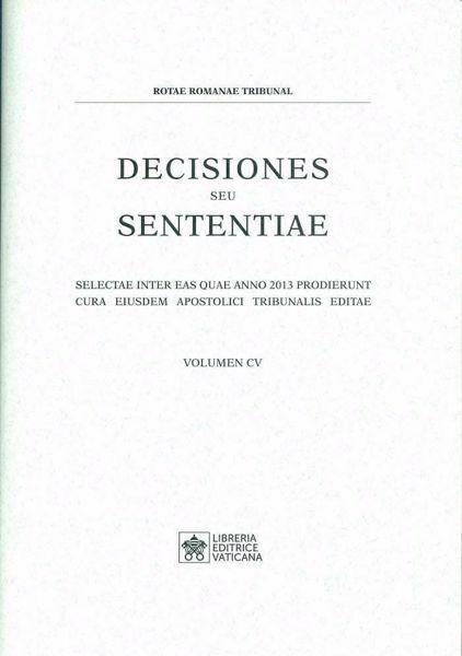 Picture of Decisiones Seu Sententiae Anno 2013 Vol. CV 105 Rotae Romanae Tribunal