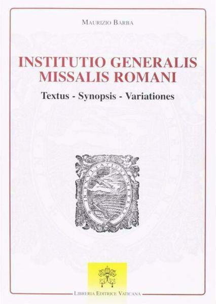 Picture of Institutio Generalis Missalis Romani. Textus, Synopsis, Variationes Monumenta Studia Instrumenta Liturgica