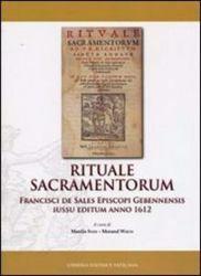 Immagine di Rituale Sacramentorum. Francisci De Sales Episcopi Gebennensis iussu editum anno 1612. Monumenta Studia Instrumenta Liturgica