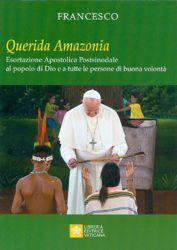 Immagine di Querida Amazonia Esortazione Apostolica Postsinodale al popolo di Dio e a tutte le persone di buona volontà Papa Francesco