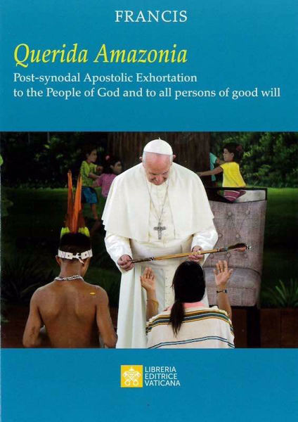 Immagine di Querida Amazonia Post-synodal Apostolic Exhortation to the People of God and to all persons of good will Pope Francis