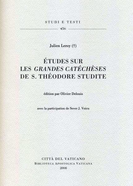 Picture of Etudes sur les Grandes Catecheses de S. Theodore Studite Julien Leroy, Olivier Delouis, Sever J. Voicu