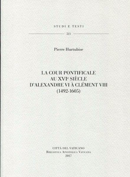 Picture of La Cour Pontificale au XVI siecle d' Alexandre VI a Clement VIII (1492-1605) Pierre Hurtubise
