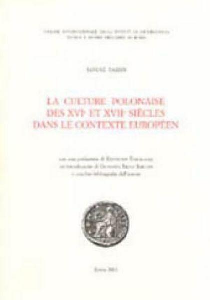 Imagen de La culture polonaise des XVI e et XVII e siecles dans le contexte europeen Janusz Tazbir