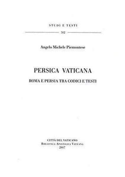 Imagen de Persica Vaticana - Roma e Persia tra codici e testi Angelo Michele Piemontese