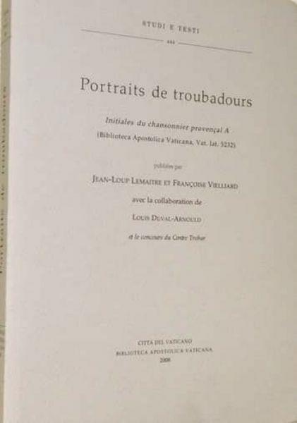 Immagine di Portraits de troubadours - Inotiales du chansonnier provecal A (Biblioteca Apostolica Vativana, Vat.Lat. 5232) Jean-Loup Lemaitre, Françoise Vielliard, Louis Duval-Arnould