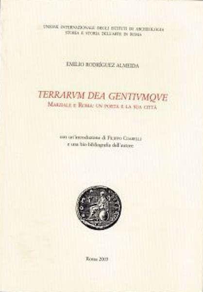 Picture of Terrarum dea gentiumque. Marziale e Roma: un poeta e la sua città Emilio Rodriguez Almeida