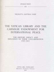 Imagen de The Vatican Library and the Carnegie Endowment for International Peace - The history, impact, and influence of their collaboration (1927-1947) Nicoletta Mattioli Háry