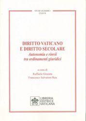 Imagen de Diritto Vaticano e Diritto Secolare. Autonomia e rinvii tra ordinamenti giuridici Raffaele Granata, Francesco Salvatore Rea