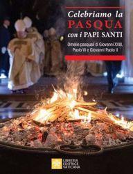 Picture of Celebriamo la Pasqua con i Papi Santi. Testi di Giovanni XXIII, Paolo VI e Giovanni Paolo II