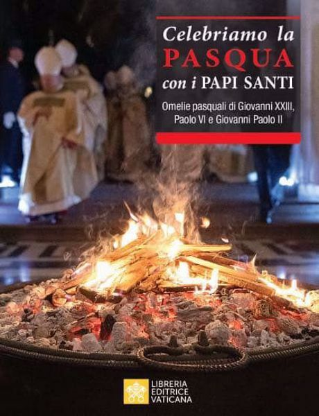 Imagen de Celebriamo la Pasqua con i Papi Santi. Testi di Giovanni XXIII, Paolo VI e Giovanni Paolo II