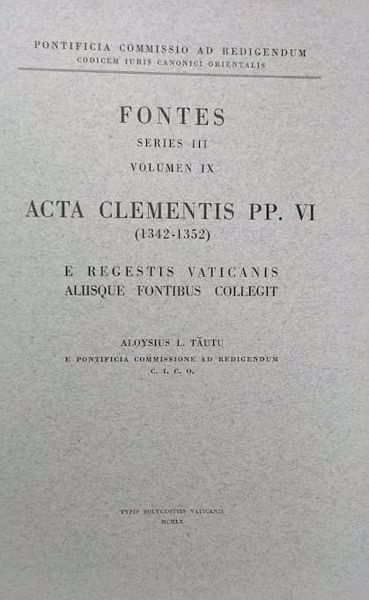 Picture of Acta Clementis PP. VI (1342-1352) Pontificia Commissio ad Redigendum Codicem Iuris Canonici Orientalis