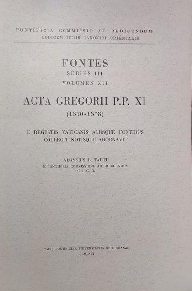 Immagine di Acta Gregorii PP. XI (1370-1378) Pontificia Commissio ad Redigendum Codicem Iuris Canonici Orientalis