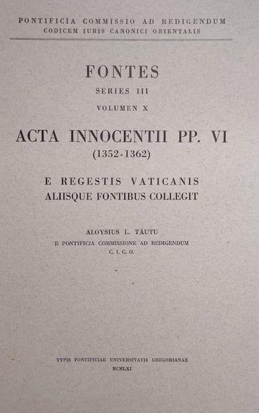 Picture of Acta Innocentii PP. VI (1352-1362) Pontificia Commissio ad Redigendum Codicem Iuris Canonici Orientalis