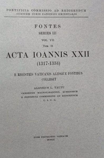 Picture of Tomus II: Acta Ioannis PP. XXII (1317-1334) Pontificia Commissio ad Redigendum Codicem Iuris Canonici Orientalis