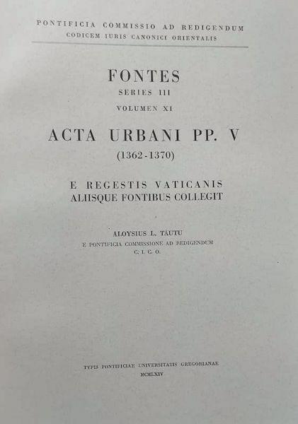 Immagine di Tomus I: Acta Urbani PP. VI (1378-1389), Bonifacii PP. I (1389-1404); Innocentii PP. VII (1404-1406) et Gregorii PP. II (1406-1415) Pontificia Commissio ad Redigendum Codicem Iuris Canonici Orientalis