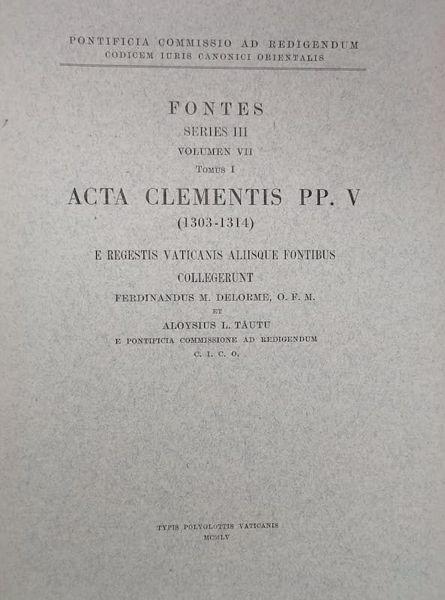 Immagine di Tomus I: Acta Clementis Papae V (1305-1314) Pontificia Commissio ad Redigendum Codicem Iuris Canonici Orientalis