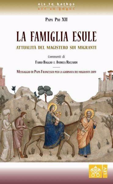 Picture of La famiglia esule. Attualità del Magistero sui Migranti Papa Pio XII
