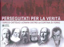 Imagen de Perseguitati per la Verità. I Greco - Cattolici Ucraini dietro la cortina di ferro