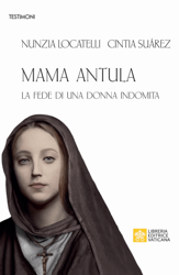 Picture of Mama Antula. La fede di una donna indomita Nunzia Locatelli, Cintia Daniela Suarez