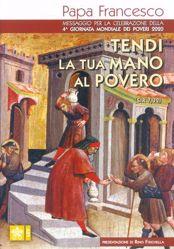 Imagen de Tendi la tua mano al povero (Sir 7,32) Messaggio per la celebrazione della 4° Giornata Mondiale dei Poveri 2020 Papa Francesco