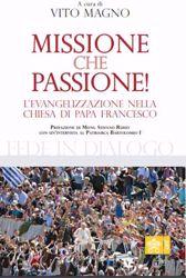 Imagen de Missione che passione! L'Evangelizzazione nella Chiesa di Papa Francesco Vito Magno