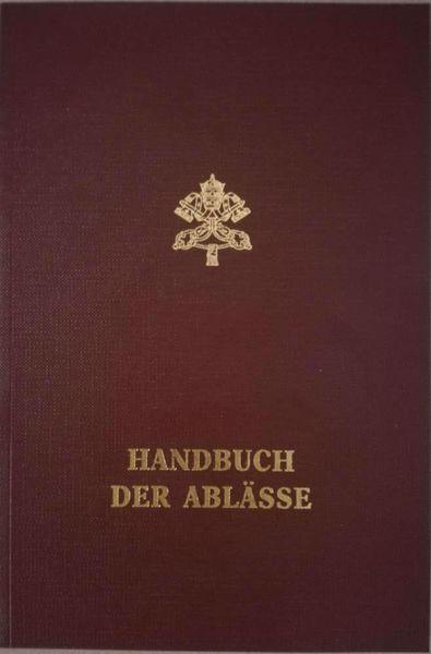 Imagen de Handbuch der Ablässe. Normen und Gewährungen Zweite Auflage Penitenzieria Apostolica