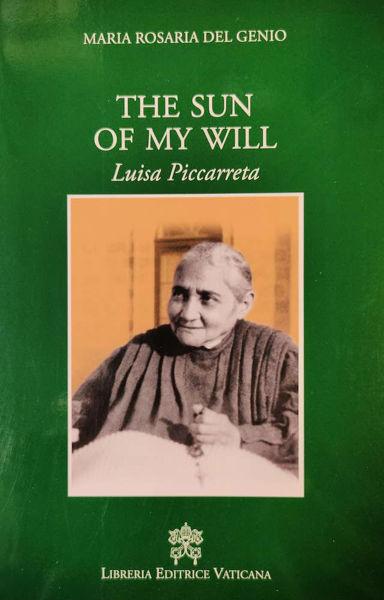Picture of The Sun of my Will Luisa Piccarreta An ordinary life outside the ordinary Maria Rosaria del Genio
