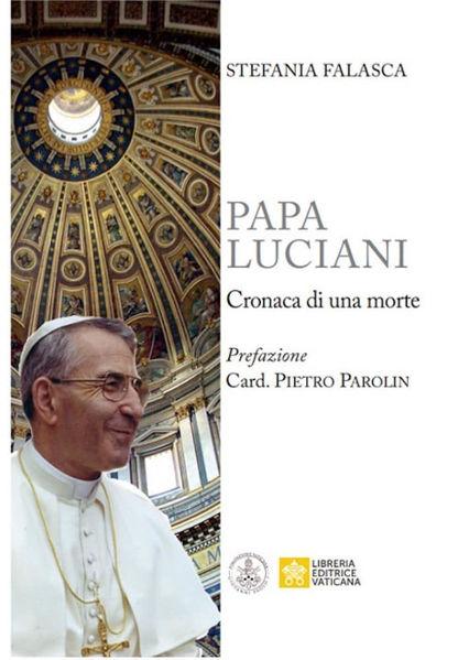 Immagine di Papa Luciani Cronaca di una Morte Stefania Falasca