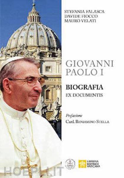 Immagine di Giovanni Paolo I Biografia ex documentis Stefania Falasca, Davide Fiocco, Mauro Velati