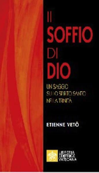 Picture of Il Soffio di Dio Un saggio sullo Spirito Santo nella Trinità Etienne Vetö