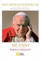 Immagine di San Giovanni Paolo II 100 Anni Parole e Immagini